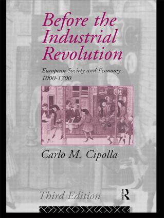 Before the Industrial Revolution: European Society and Economy 1000-1700, 3rd Edition (Paperback) book cover