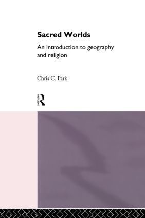 Sacred Worlds: An Introduction to Geography and Religion book cover