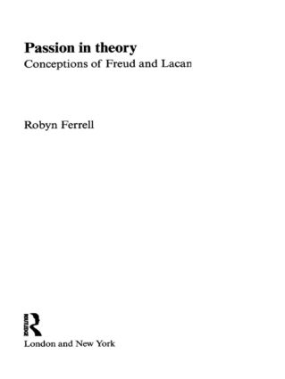 Passion in Theory: Conceptions of Freud and Lacan (Paperback) book cover