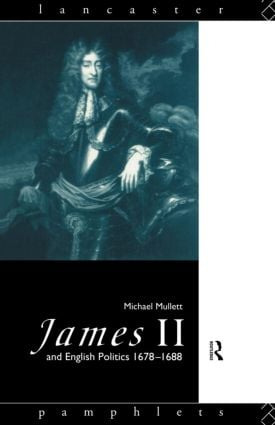 James II and English Politics 1678-1688 book cover