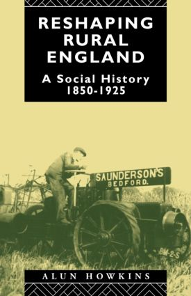 Reshaping Rural England: A Social History 1850-1925, 1st Edition (Paperback) book cover