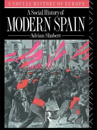 A Social History of Modern Spain: 1st Edition (Paperback) book cover