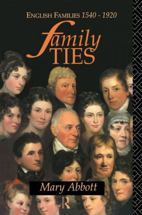 Family Ties: English Families 1540-1920, 1st Edition (Paperback) book cover