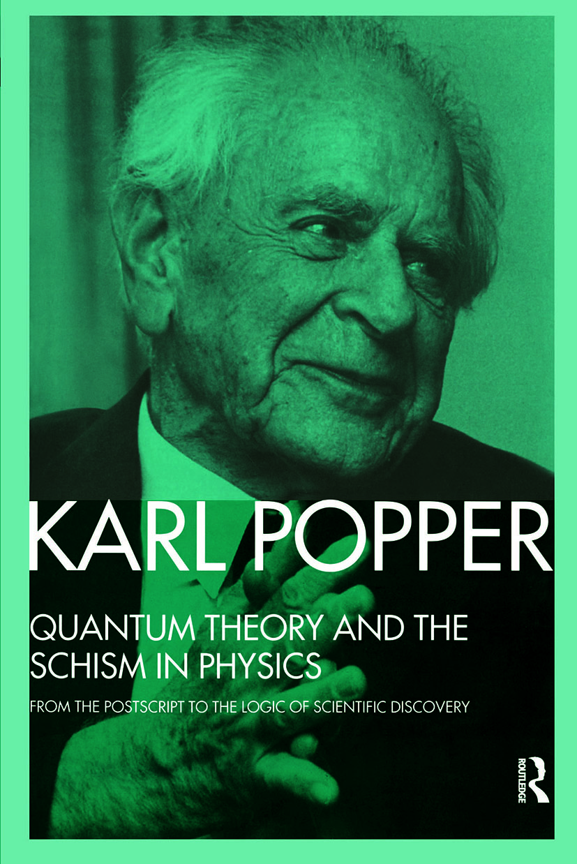 Quantum Theory and the Schism in Physics: From the Postscript to The Logic of Scientific Discovery (e-Book) book cover