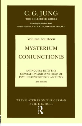Mysterium Coniunctionis: An Inquiry into the Separation and Synthesis of Psychic Opposites in Alchemy book cover
