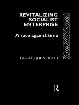 Revitalizing Socialist Enterprise: A Race Against Time, 1st Edition (Hardback) book cover
