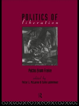 The Politics of Liberation: Paths from Freire (Paperback) book cover
