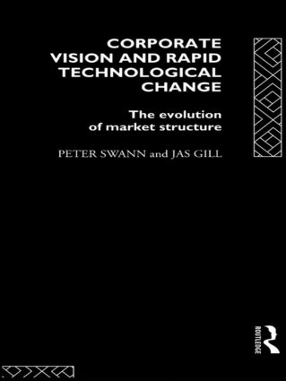 Corporate Vision and Rapid Technological Change: The Evolution of Market Structure, 1st Edition (Hardback) book cover