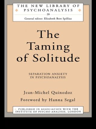 The Taming of Solitude: Separation Anxiety in Psychoanalysis (Paperback) book cover