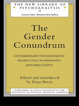 The Gender Conundrum: Contemporary Psychoanalytic Perspectives on Femininity and Masculinity (Paperback) book cover