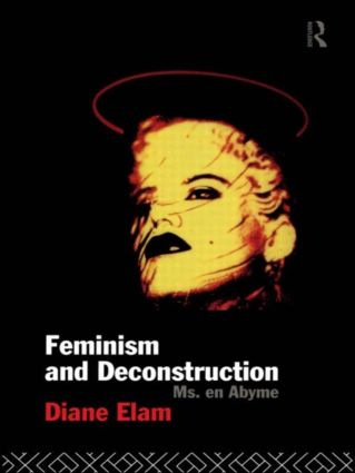 Feminism and Deconstruction: 1st Edition (Paperback) book cover