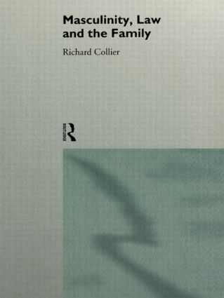 Masculinity, Law and Family (Paperback) book cover