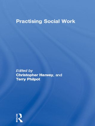 Practising Social Work: 1st Edition (Paperback) book cover