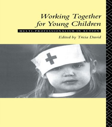 Working Together For Young Children: Multi-professionalism in action (Paperback) book cover