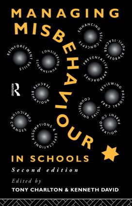 Managing Misbehaviour in Schools: 2nd Edition (e-Book) book cover