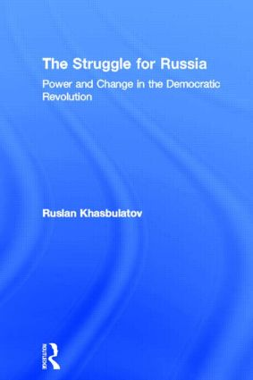 The Struggle for Russia: Power and Change in the Democratic Revolution, 1st Edition (e-Book) book cover