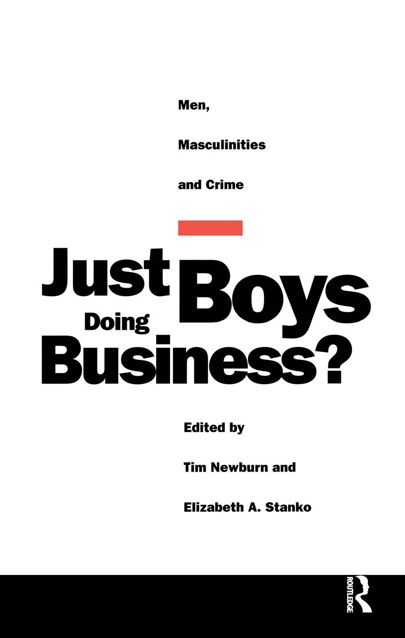 Just Boys Doing Business?: Men, Masculinities and Crime (Paperback) book cover