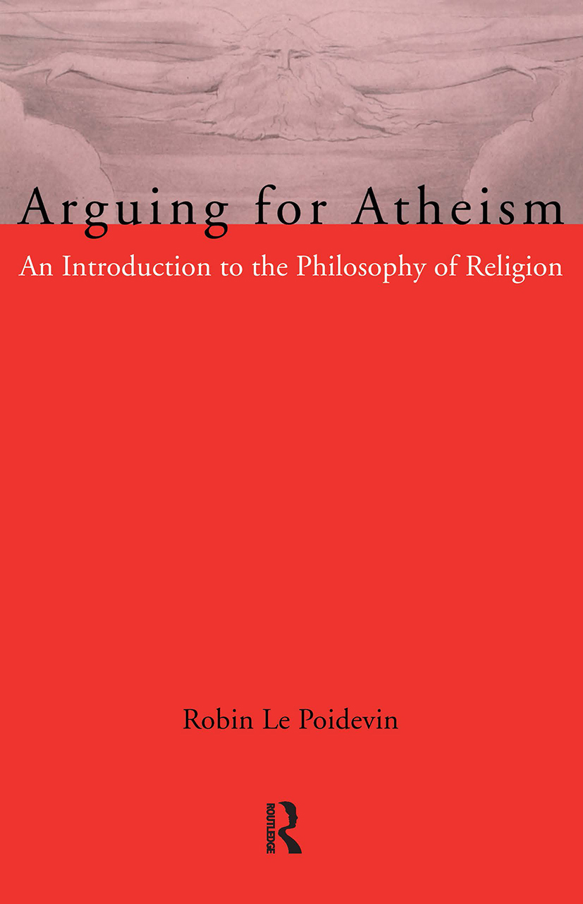 Arguing for Atheism: An Introduction to the Philosophy of Religion book cover