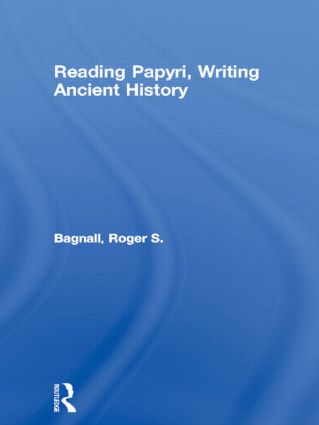 Reading Papyri, Writing Ancient History: 1st Edition (Paperback) book cover