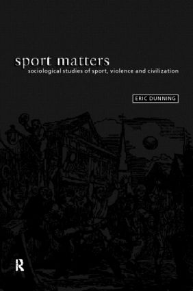 Sport Matters: Sociological Studies of Sport, Violence and Civilisation, 1st Edition (Paperback) book cover