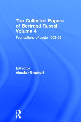 The Collected Papers of Bertrand Russell, Volume 4: Foundations of Logic, 1903-05 book cover