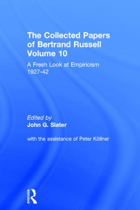 The Collected Papers of Bertrand Russell, Volume 10: A Fresh Look at Empiricism, 1927-1946 book cover