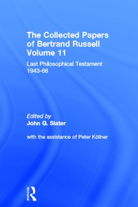 The Collected Papers of Bertrand Russell, Volume 11: Last Philosophical Testament 1947-68 book cover