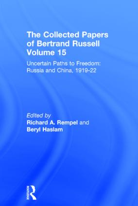The Collected Papers of Bertrand Russell, Volume 15: Uncertain Paths to Freedom: Russia and China 1919-1922 book cover