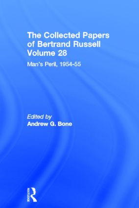 The Collected Papers of Bertrand Russell (Volume 28): Man's Peril, 1954 - 55 book cover