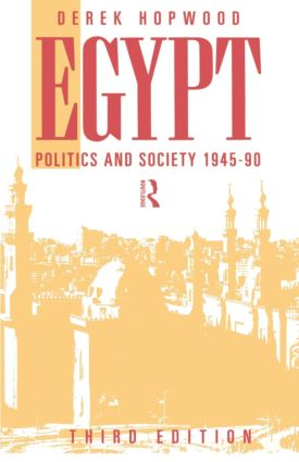 Egypt 1945-1990: Politics and Society, 3rd Edition (Paperback) book cover