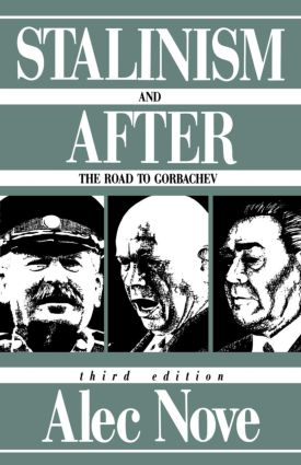 Stalinism and After: The Road to Gorbachev, 3rd Edition (Paperback) book cover
