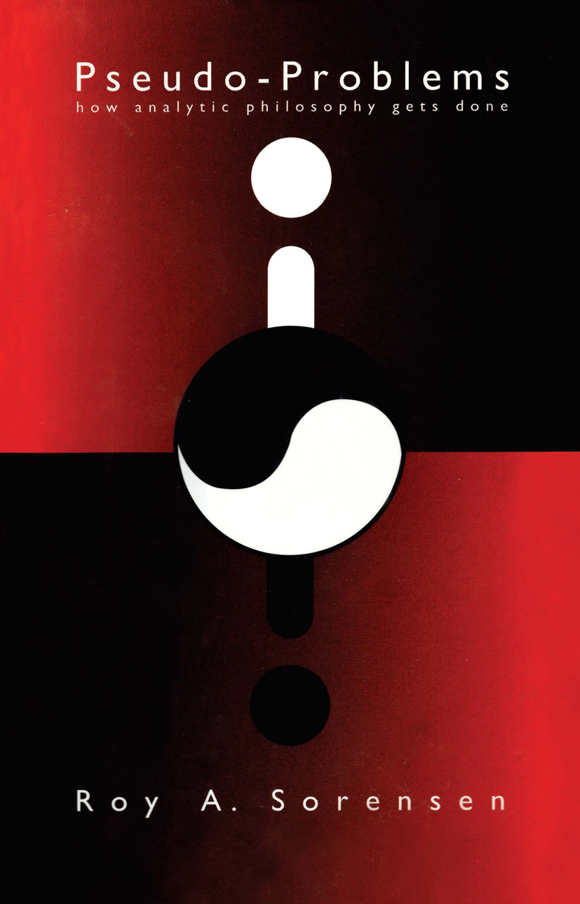 Pseudo-Problems: How Analytic Philosophy Gets Done book cover