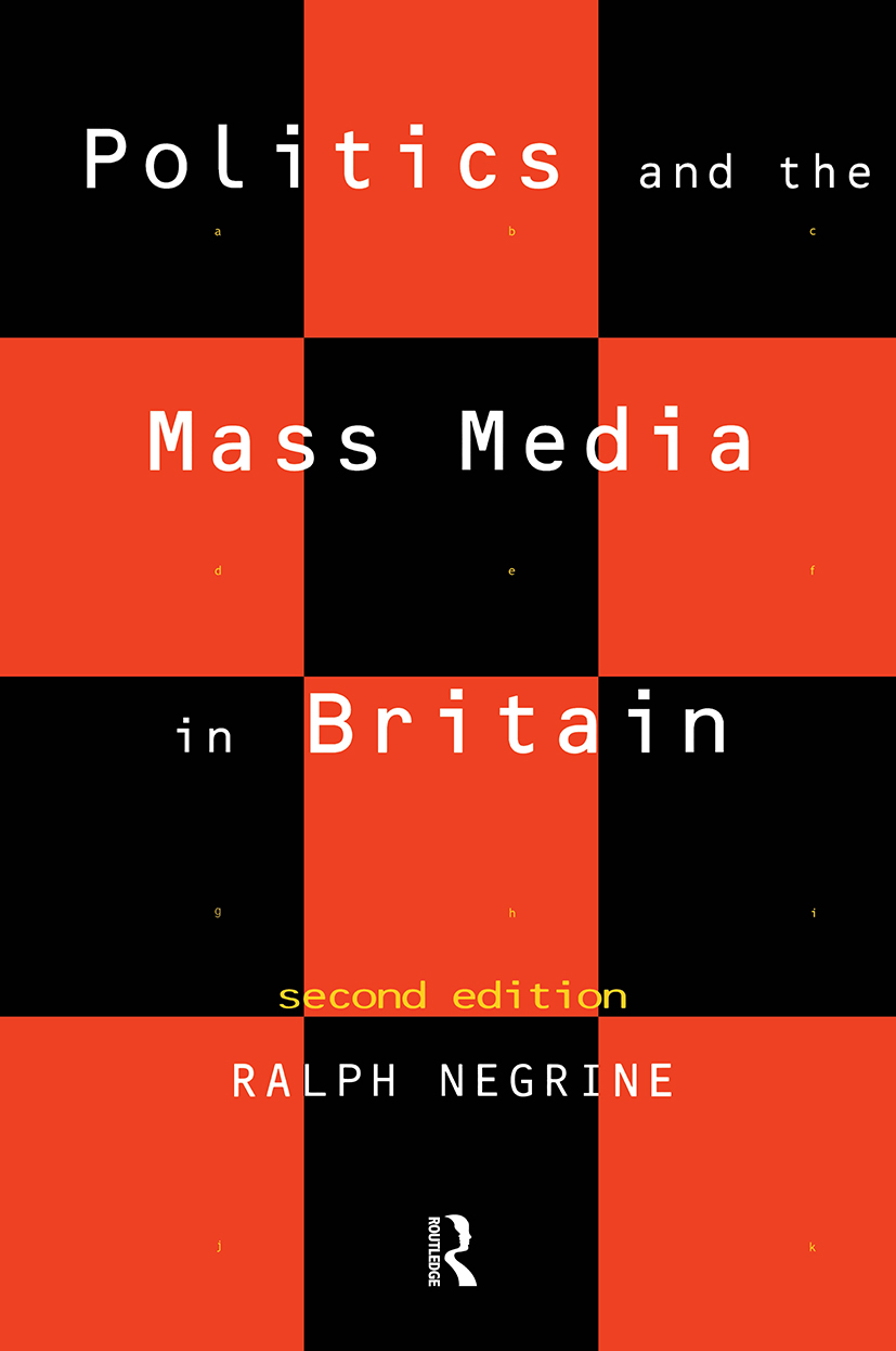 Politics and the Mass Media in Britain: 2nd Edition (Paperback) book cover
