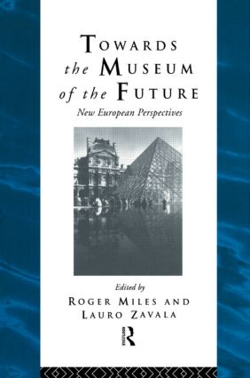 Towards the Museum of the Future: New European Perspectives, 1st Edition (Hardback) book cover