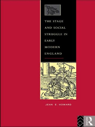 The Stage and Social Struggle in Early Modern England (Paperback) book cover
