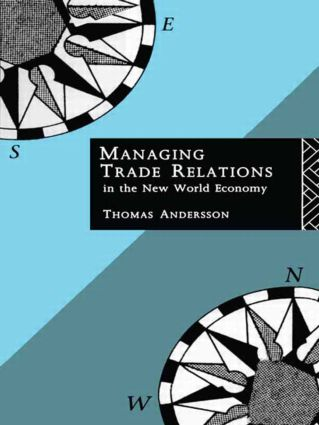 Managing Trade Relations in the New World Economy (Hardback) book cover