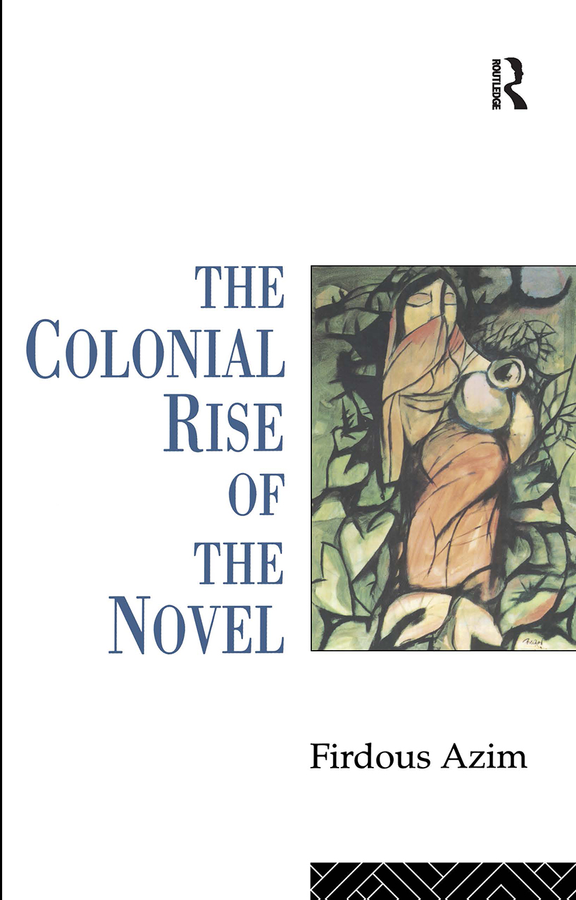 The Colonial Rise of the Novel: 1st Edition (Paperback) book cover