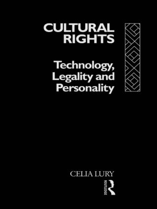 Cultural Rights: Technology, Legality and Personality, 1st Edition (Paperback) book cover