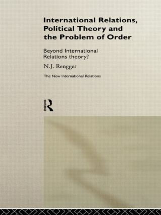 International Relations, Political Theory and the Problem of Order: Beyond International Relations Theory? (Paperback) book cover