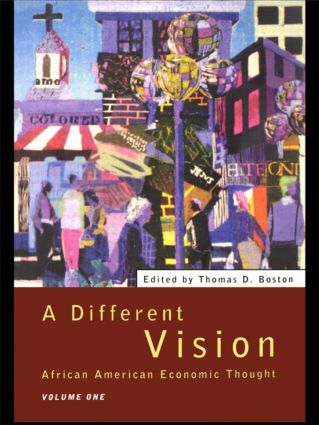 A Different Vision: African American Economic Thought, Volume 1, 1st Edition (Hardback) book cover