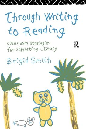 Through Writing to Reading: Classroom Strategies for Supporting Literacy (Paperback) book cover