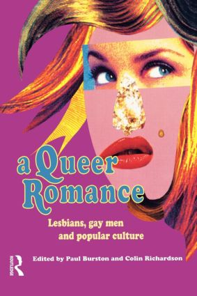A Queer Romance: Lesbians, Gay Men and Popular Culture, 1st Edition (Paperback) book cover