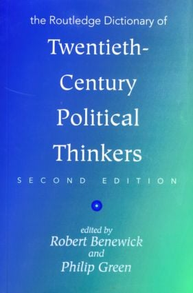 The Routledge Dictionary of Twentieth-Century Political Thinkers