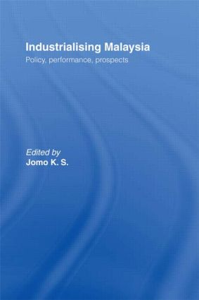 Industrializing Malaysia: Policy, Performance, Prospects, 1st Edition (Hardback) book cover