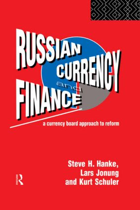 Russian Currency and Finance: A Currency Board Approach to Reform, 1st Edition (Hardback) book cover