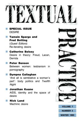 Textual Practice: Volume 7, Issue 3: Special Issue: Desire, 1st Edition (Paperback) book cover