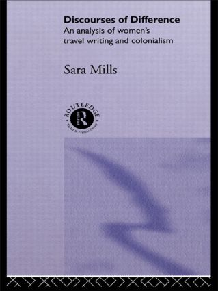 Discourses of Difference: An Analysis of Women's Travel Writing and Colonialism, 1st Edition (Paperback) book cover