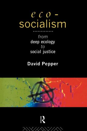 Eco-Socialism: From Deep Ecology to Social Justice (Paperback) book cover