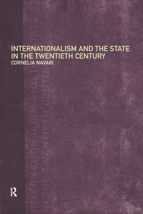 Internationalism and the State in the Twentieth Century: 1st Edition (Hardback) book cover
