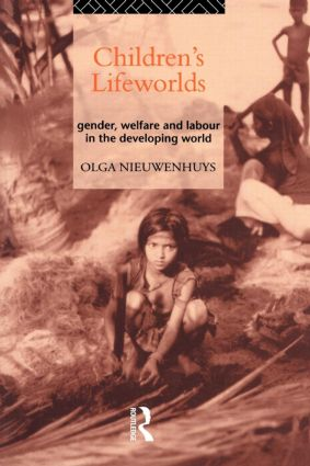 Children's Lifeworlds: Gender, Welfare and Labour in the Developing World, 1st Edition (Paperback) book cover